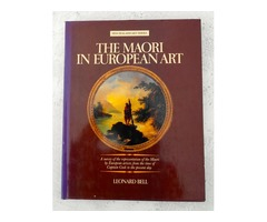 The Maori In European Art. Leonard Bell 1980