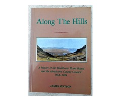 Along the Hills; A history of the Heathcote Road Board and the Heathcote County Council 1864-1989