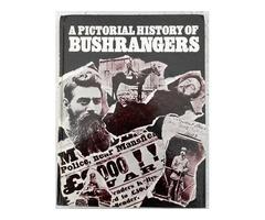 A Pictorial History of Bushrangers. Tom Prior, Bill Wannan & H. Nunn 1970 2nd Ed