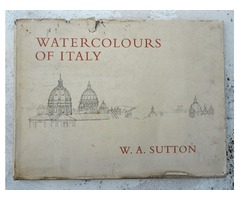 Watercolours of Italy. W. A. Sutton